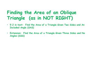 Finding the Area of an Oblique Triangle  (as in NOT RIGHT)