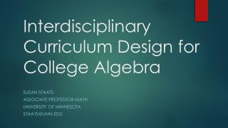 Interdisciplinary Curriculum Design for College Algebra