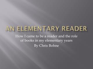 An Elementary Reader
