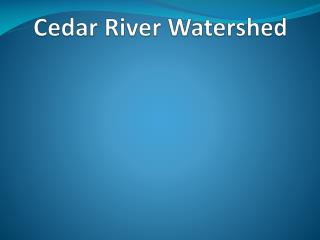 Cedar River Watershed