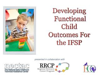 Developing   Functional  Child  Outcomes For the IFSP