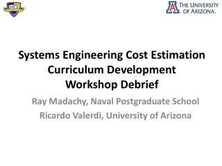 Systems Engineering Cost Estimation  Curriculum Development  Workshop Debrief
