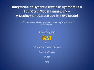 13 TH  TRB National Transportation Planning Applications Conference By: Robert Tung, PhD With: