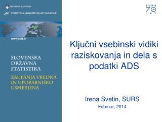 Ključni vsebinski vidiki  raziskovanja in dela  s podatki ADS