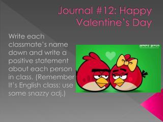 Journal #12:  Happy  Valentine's  Day