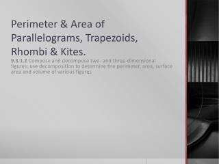 Perimeter & Area of Parallelograms, Trapezoids, Rhombi & Kites.