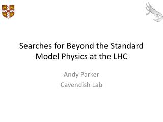 Searches for Beyond the Standard Model Physics at the LHC