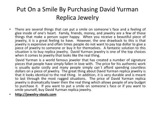 Put On a Smile By Purchasing David Yurman Replica Jewelry