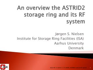 An  overview  the ASTRID2  storage  ring and  its  RF system
