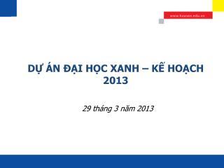 DỰ ÁN ĐẠI HỌC XANH – KẾ HOẠCH 2013