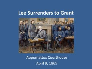 Lee Surrenders to Grant