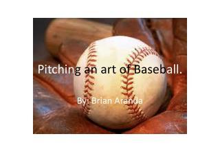 Pitchin g an art of Baseb all.