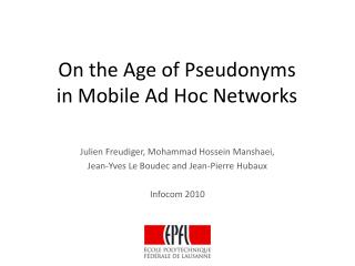 On the Age of Pseudonyms  in Mobile Ad Hoc Networks