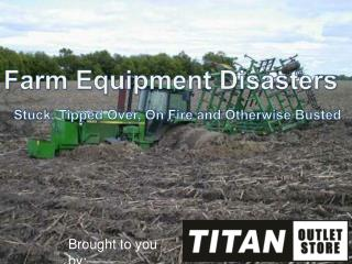 Farm Equipment Disasters