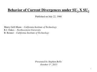 Behavior of Current Divergences under SU 3  X SU 3 Published on July 22, 1968