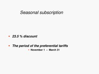 Seasonal subscription