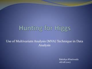 Hunting for Higgs