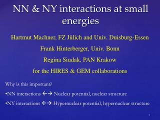NN & NY  interactions at  small energies