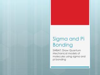 Sigma and Pi Bonding