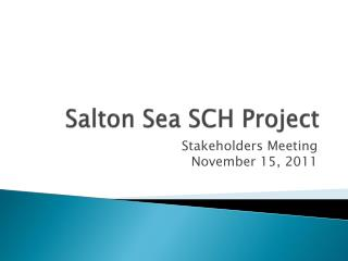 Salton Sea SCH Project