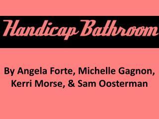 By Angela Forte, Michelle Gagnon, Kerri Morse, & Sam Oosterman