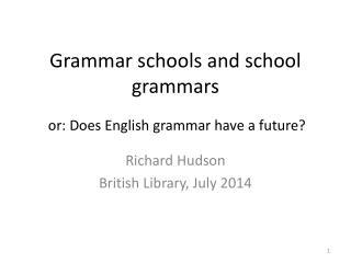 Grammar schools and school grammars