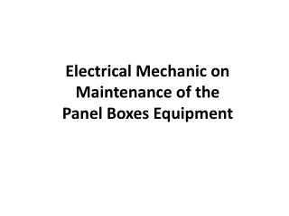 Electrical Mechanic on Maintenance of the  Panel Boxes Equipment