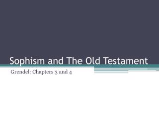 Sophism and The Old Testament