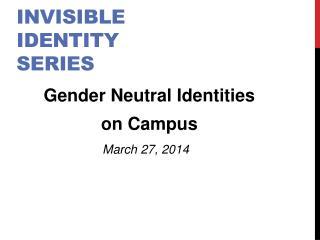 Invisible  identity  series