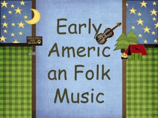 Early American Folk Music