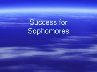 Success for Sophomores