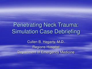 Penetrating Neck Trauma: Simulation Case Debriefing