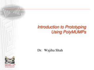 Introduction to Prototyping Using PolyMUMPs