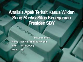Analisis  Apek  Terkait Kasus Wildan Sang  Hacker  Situs Kenegaraan Presiden SBY