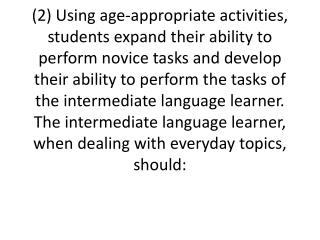 The intermediate  l anguage learner should: