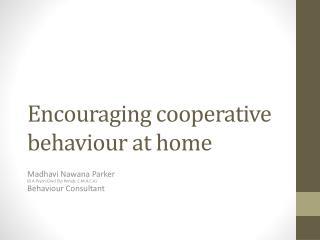 Encouraging cooperative behaviour at home