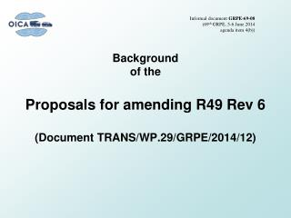 Background of the Proposals for amending R49  Rev 6 (Document TRANS/WP.29/GRPE/2014/12)
