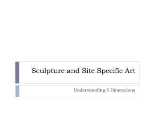 Sculpture and Site Specific Art