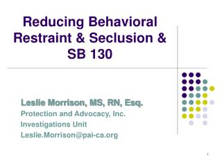 Reducing Behavioral Restraint  Seclusion  SB 130