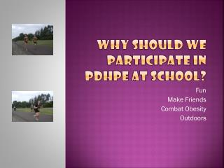 Why should we participate in PDHPE at school?
