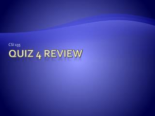 Quiz 4 Review