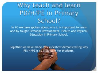 Why teach and learn  PD/H/PE in Primary School?