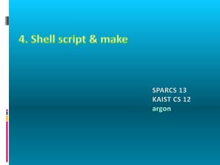 4. Shell script & make