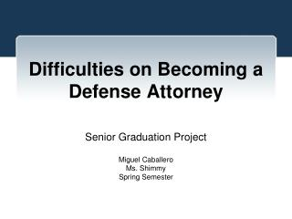 Difficulties on Becoming a Defense Attorney