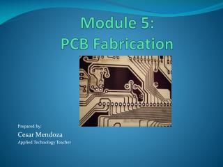 Module 5:  PCB Fabrication