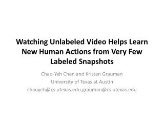 Watching Unlabeled Video  Helps Learn New  Human Actions  from Very  Few Labeled Snapshots