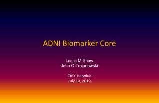 ADNI Biomarker Core