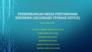 PERKEMBANGAN MEDIA PENYIMPANAN SEKUNDER (SECONDARY STORAGE DEVICE)