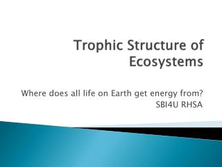 Trophic  Structure of Ecosystems