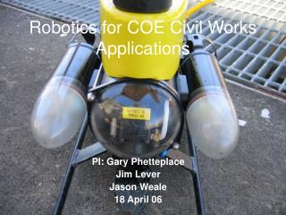 Robotics for COE Civil Works Applications